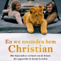 Christian the Lion - Dutch